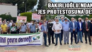 BAKIRLIOĞLU'NDAN JES PROTESTOSUNA DESTEK!