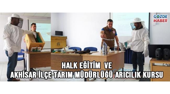 Halk Eğitim ve Akhisar ilçe tarım Müdürlüğü arıcılık kursu