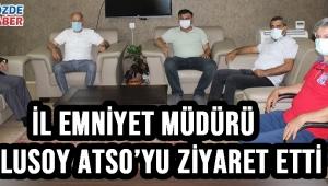 İl Emniyet Müdürü Uslusoy ATSO'yu ziyaret etti!