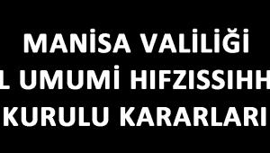 MANİSA VALİLİĞİ İL UMUMİ HIFZISSIHHA KURULU KARARLARI!