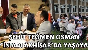 Şehit Teğmen Osman Alp'in Adı Akhisar'da Yaşayacak