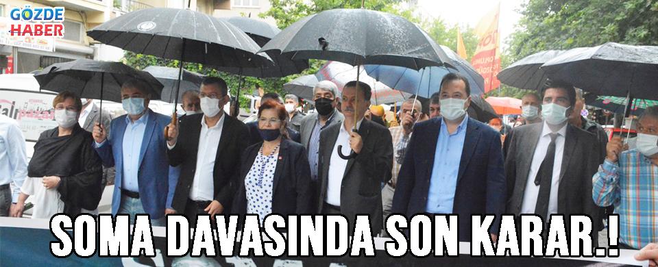 SOMA DAVASINDA SON KARAR.!