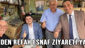 YENİDEN REFAH ESNAF ZİYARETİ YAPTI!