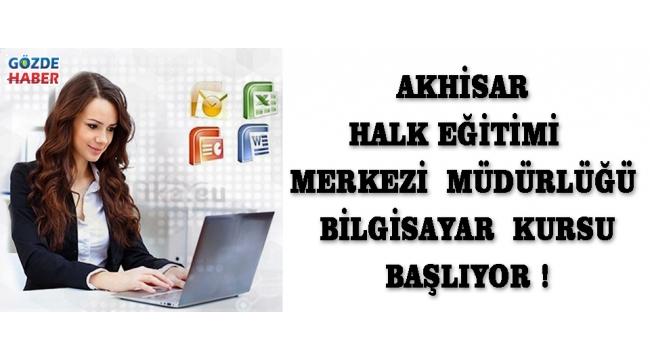 AkhisarHalk Eğitimi Merkezi Müdürlüğü Bilgisayar Kursu Başlıyor