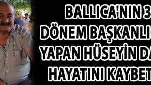 Ballıca'nın 3 Dönem Başkanlığını Yapan Hüseyin Dağlı Hayatını Kaybetti !