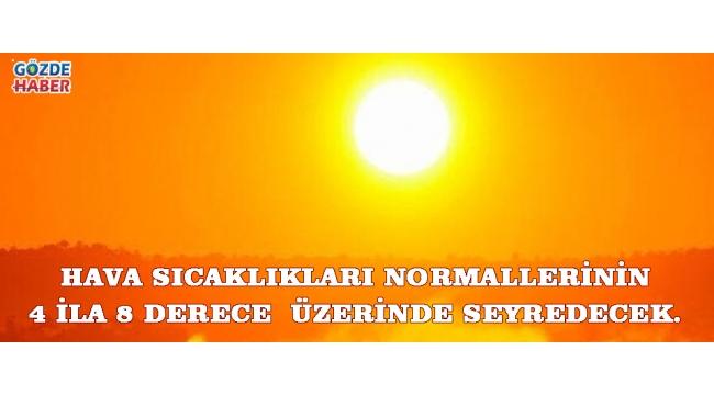 Hava Sıcaklıkları Normallerinin 4 ila 8 Derece Üzerinde Seyredecek.