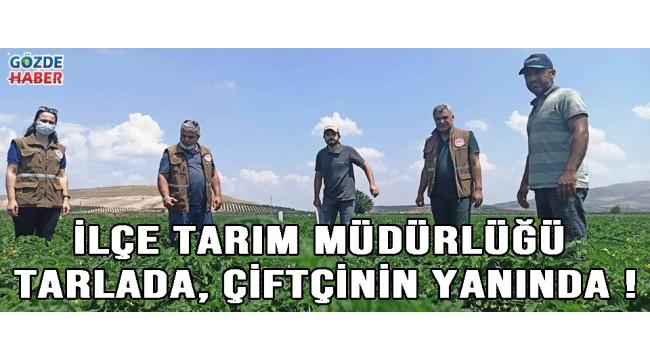 İlçe Tarım Müdürlüğü Tarlada, Çiftçinin Yanında !