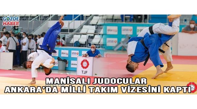 Manisalı judocular Ankara'da milli takım vizesini kaptı!