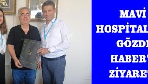 Mavi Hospital'dan Gözde Haber'e Ziyaret !