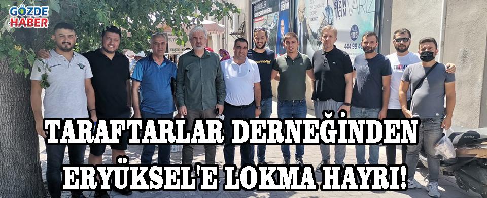 TARAFTARLAR DERNEĞİNDEN ERYÜKSEL'E LOKMA HAYRI!