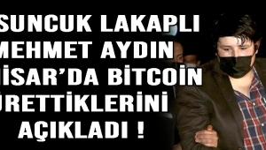 Tosuncuk Lakaplı Mehmet Aydın Akhisar'da Bitcoin Ürettiklerini Açıkladı !