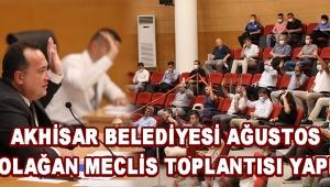 Akhisar Belediyesi Ağustos Ayı Olağan Meclis Toplantısı Yapıldı !