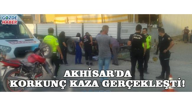 Akhisar'da korkunç kaza gerçekleşti!