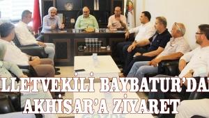 MİLLETVEKİLİ BAYBATUR'DAN AKHİSAR'A ZİYARET!