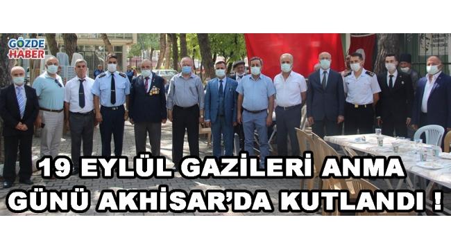 19 Eylül Gazileri Anma Günü Akhisar'da Kutlandı !