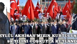 6 Eylül Akhisar'mızın kurtuluşunun 99.yılını coşkuyla kutlandı