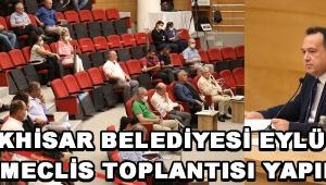 Akhisar Belediyesi Eylül Ayı Meclis Toplantısı Yapıldı !