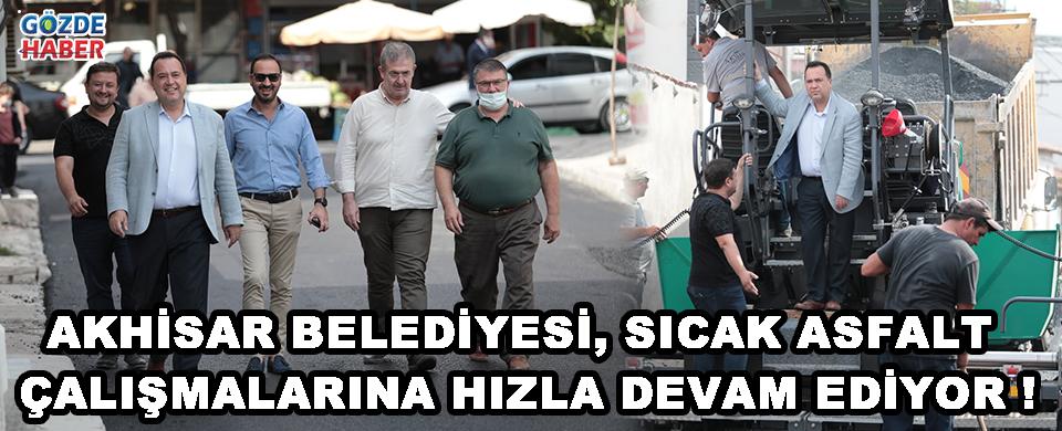 Akhisar Belediyesi, Sıcak Asfalt Çalışmalarına Hızla Devam Ediyor !