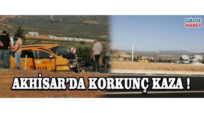 Akhisar'da Korkunç Kaza !