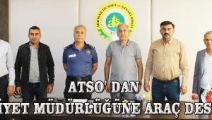 ATSO' dan EMNİYET MÜDÜRLÜĞÜNE ARAÇ DESTEĞİ!