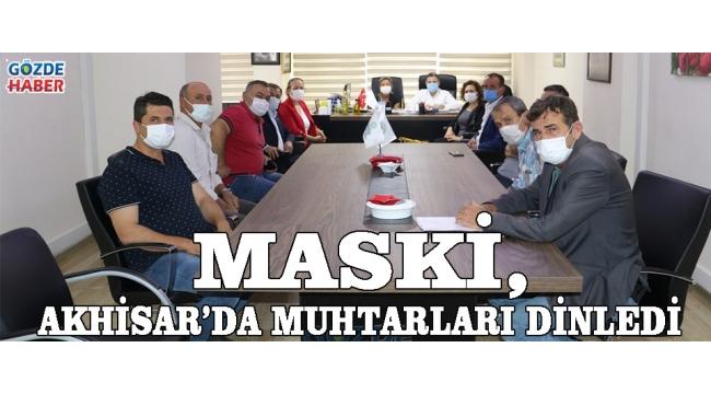 MASKİ, Akhisar'da Muhtarları Dinledi!