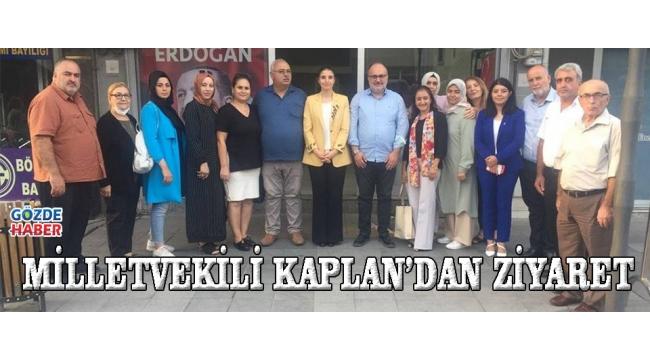 MİLLETVEKİLİ KAPLAN'DAN ZİYARET