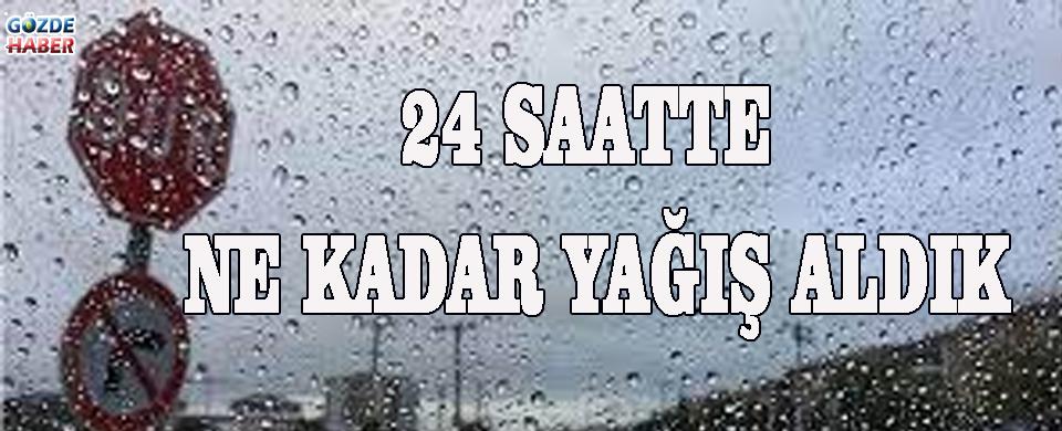 24 SAATTE NE KADAR YAĞIŞ ALDIK!