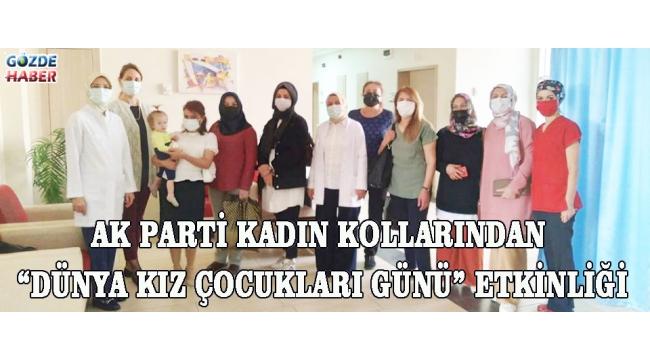 """AK Parti Kadın Kollarından """"Dünya Kız Çocukları Günü"""" etkinliği!"""