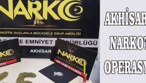 AKHİSAR'DA NARKOTİK OPERASYONU!