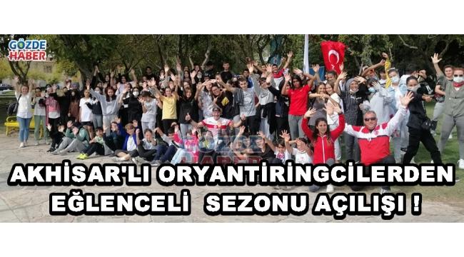 AKHİSAR'LI ORYANTİRİNGCİLERDEN EĞLENCELİ SEZONU AÇILIŞI !