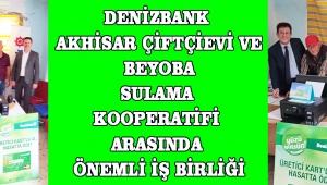 DenizBank Akhisar Çiftçievi ve Beyoba Sulama kooperatifi arasında önemli iş birliği!