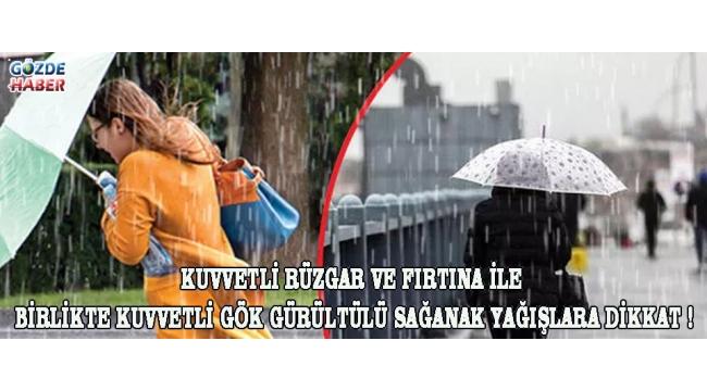 Kuvvetli Rüzgar ve Fırtına ile birlikte Kuvvetli Gök Gürültülü Sağanak Yağışlara Dikkat !