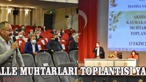 MAHALLE MUHTARLARI TOPLANTISI YAPILDI!