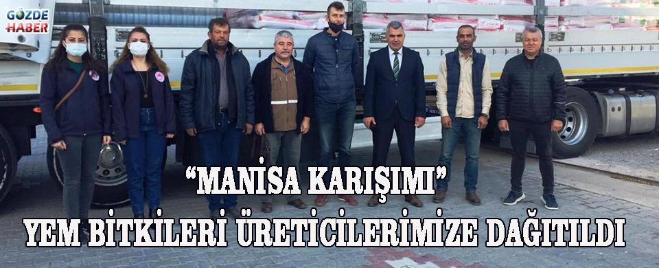 """""""MANİSA KARIŞIMI"""" YEM BİTKİLERİ ÜRETİCİLERİMİZE DAĞITILDI!"""
