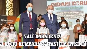 """VALİ KARADENİZ """"GIDANI KORU KUMBARASI"""" TANITIM ETKİNLİĞİNDE"""