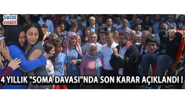 """4 Yıllık """"Soma Davası""""nda Son Karar Açıklandı !"""
