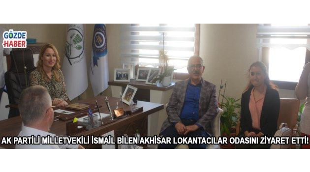 Ak Partili Milletvekil İsmail Bilen Akhisar Lokantacılar Odasını Ziyaret Etti!