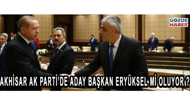 Akhisar Ak Parti'de Aday Başkan Eryüksel Mi Oluyor ?