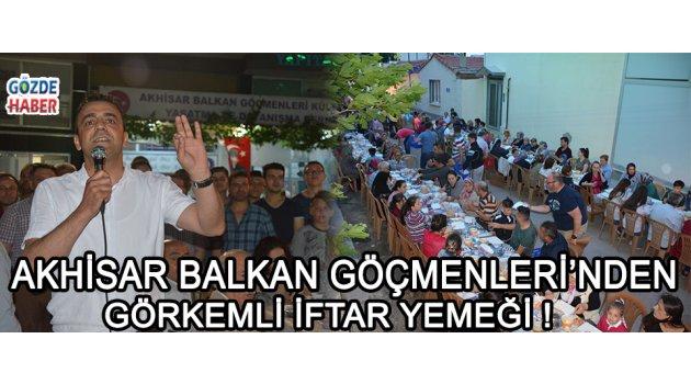 Akhisar Balkan Göçmenleri Derneği'nden Görkemli İftar Yemeği !