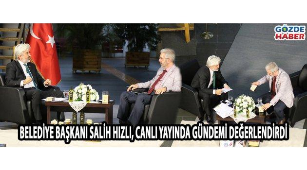 Akhisar Belediye Başkanı Salih Hızlı, canlı yayında gündemi değerlendirdi!