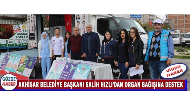 Akhisar Belediye Başkanı Salih Hızlı'dan Organ Bağışına Destek