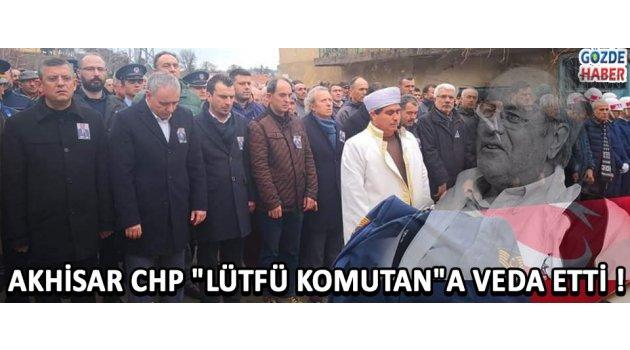 "Akhisar CHP ""Lütfü Komutan""a Veda Etti !"