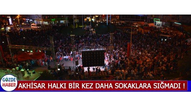 Akhisar Halkı Bir Kez Daha Sokaklara Sığmadı !