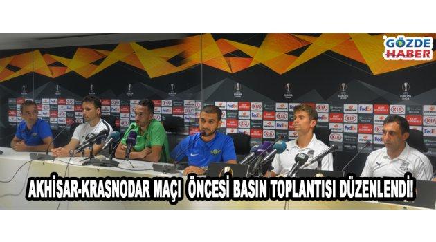 Akhisar-Krasnodar maçı öncesi basın toplantısı düzenlendi!