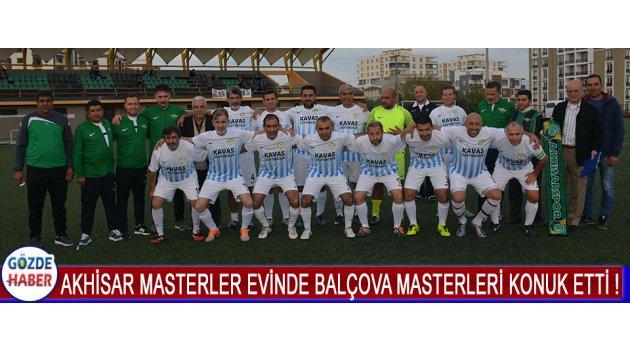 Akhisar Masterler Evinde Balçova Masterleri Konuk Etti !