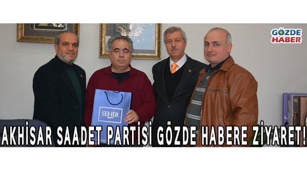 AKHİSAR SAADET PARTİSİ GÖZDE HABERE ZİYARET!