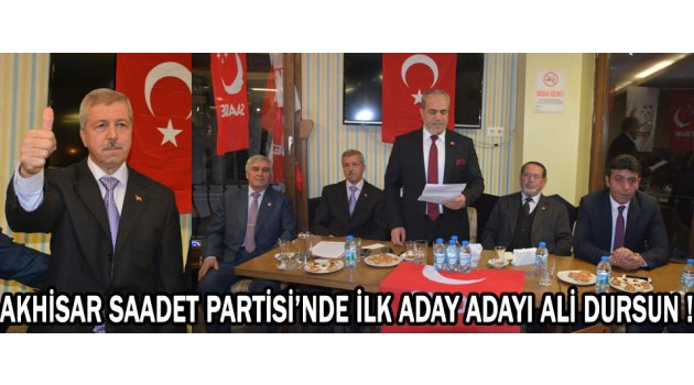 Akhisar Saadet Partisi'nde İlk Aday Adayı Ali Dursun !