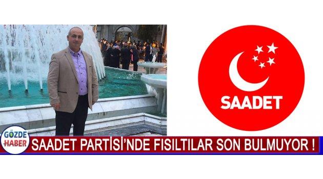 Akhisar Saadet Partisi'nde Fısıltılar Son Bulmuyor !