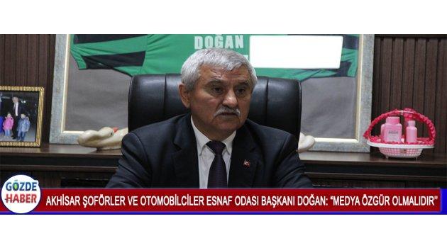 """Akhisar Şoförler ve Otomobilciler Esnaf Odası Başkanı Doğan: """"Medya Özgür Olmalıdır''"""