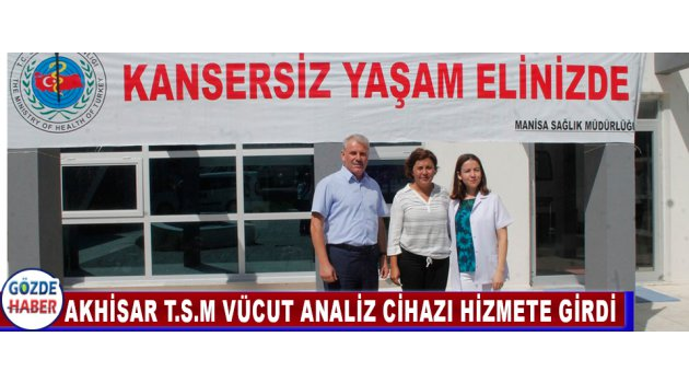 Akhisar T.S.M Vücut Analiz Cihazı Hizmete Girdi